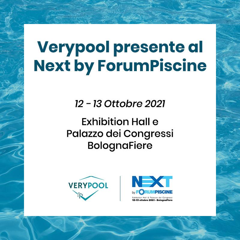 Verypool presente al Next by ForumPiscine il 12 e 13 Ottobre 2021